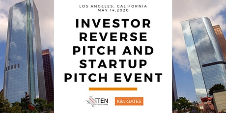 Los Angeles: TEN Capital Investor Reverse Pitch and Startup Pitch  tickets