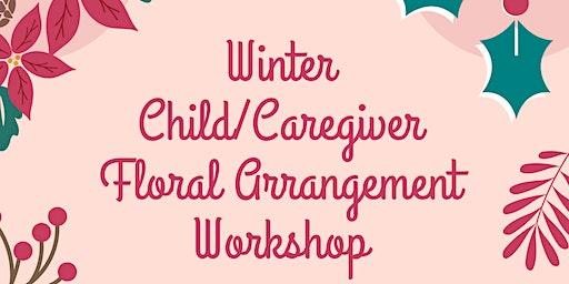 Winter Child/Caregiver Floral Arrangement Workshop