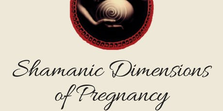 Shamanic Dimensions of Pregnancy - Adelaide tickets