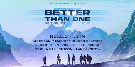Better Than One ft. NESZLO, JSTN & BTO Collective at 1015 Folsom tickets