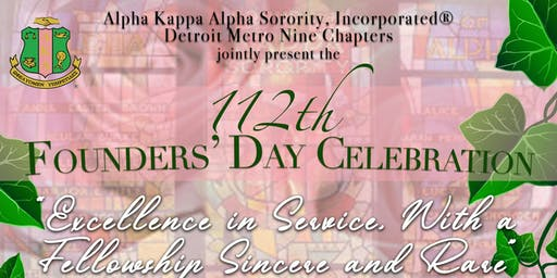 Alpha Kappa Alpha, Sorority Incorporated ® 112th Founders' Day Celebration
