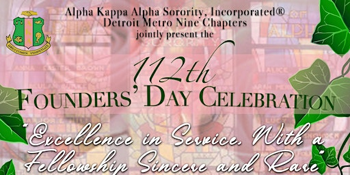Alpha Kappa Alpha, Sorority Incorporated ® 112th Founders' Day Celebration