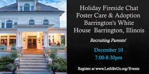 Holiday Fireside Chat on Foster Care and Adoption - Recruiting Parents
