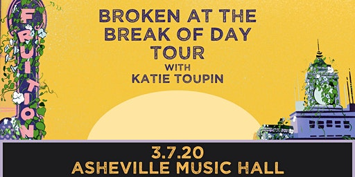 Fruition w/ Katie Toupin | Asheville Music Hall