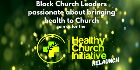 Healthy Church Initiative - HCI Relaunch  tickets