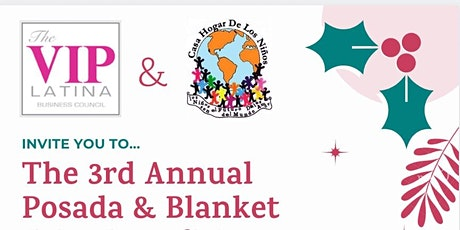 The VIP Latina Business Council's 3rd Annual Posada & Blanket Drive tickets
