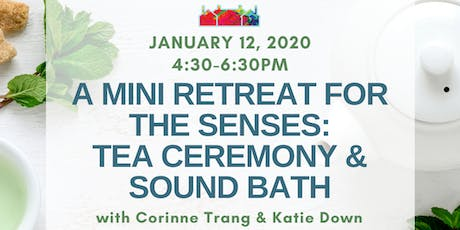A Mini Retreat for the Senses: Tea Ceremony & Sound Bath with Corinne Trang tickets