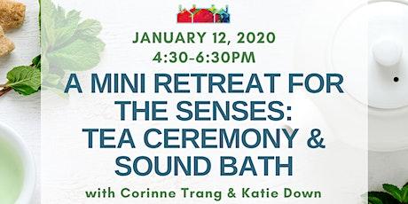 A Mini Retreat for the Senses: Tea Ceremony & Sound Bath with Corinne Trang tickets