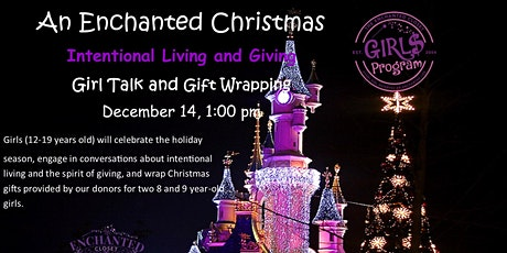 An Enchanted Christmas Intentional Living and Giving GIRL$ Program tickets
