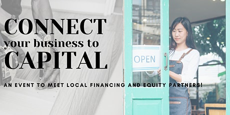 Connect Your Business to Capital (Free Event - Registration NOT required) tickets