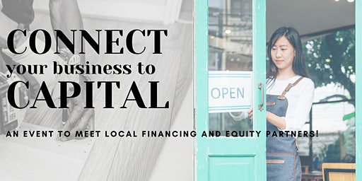 Connect Your Business to Capital (Free Event!)