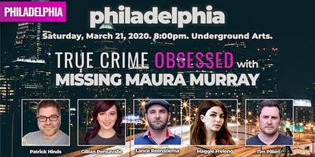 True Crime Obsessed with Missing Maura Murray [POSTPONED FROM 3/21/20] tickets