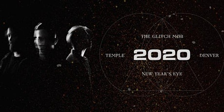 The Glitch Mob News Year's Eve 2020 tickets