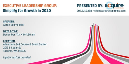 Executive Leadership Group - Simplify for Growth in 2020!