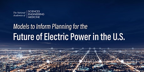 Models to Inform Planning for the Future of Electric Power in the U.S. tickets