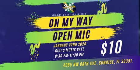 Slap Weh , On My Way! Open Mic tickets