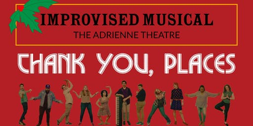 Thank You, Places: An Improvised Musical
