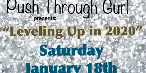 Push Through Gurl presents Leveling Up in 2020