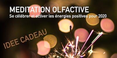 Méditation Olfactive-Se célébrer et activer les énergies positives pour2020