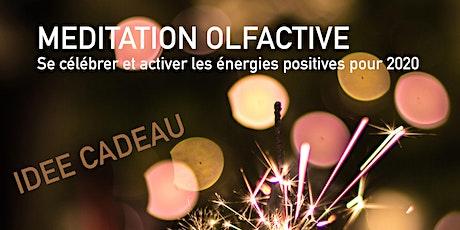 Méditation Olfactive-Se célébrer et activer les énergies positives pour2020 billets