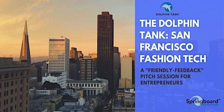 Dolphin Tank: San Francisco | Fashion Tech tickets