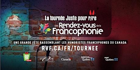 Soirée Juste Pour Rire - Rendez-vous de la Francophonie 2020 tickets