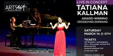 Live in Concert - Tatiana Kallman, Crossover Soprano tickets