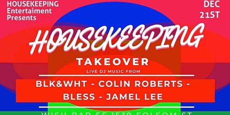 Housekeeping takeover 12/21/19 tickets