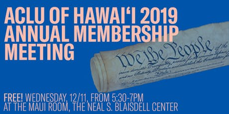 ACLU of Hawai'i 2019 Annual Membership Meeting tickets