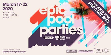 Epic Miami WMC Pool Parties - Cyber Monday Deal All day today! tickets