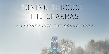 Toning Through The Chakras - A Journey into the Sound-Body tickets
