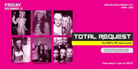 FREE RSVP: TOTAL REQUEST - A 2000's TRL DANCE PARTY tickets