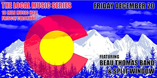 The Local Music Series featuring Beau Thomas Band and Split Window