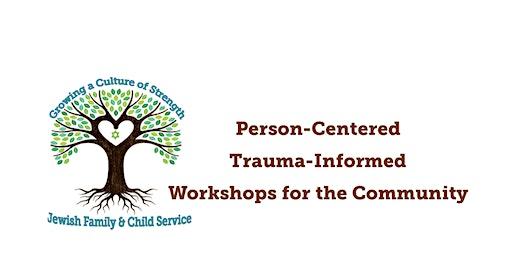 JFCS Person Centered Trauma Informed Care Workshop with Elizabeth Vermilyea