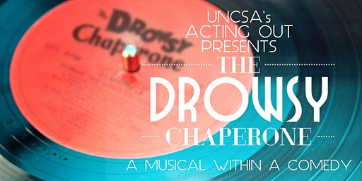 Auditions for UNCSA Acting Out's production of The Drowsy Chaperone