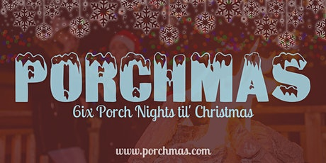 PORCHMAS: 6 Porch Nights 'til Christmas tickets