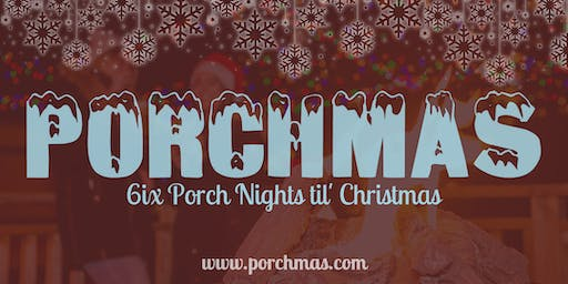 PORCHMAS: 6 Porch Nights 'til Christmas