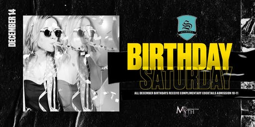 Myth Nightclub's BIRTHDAY Saturday Party *Celebrating All December B-Day's*