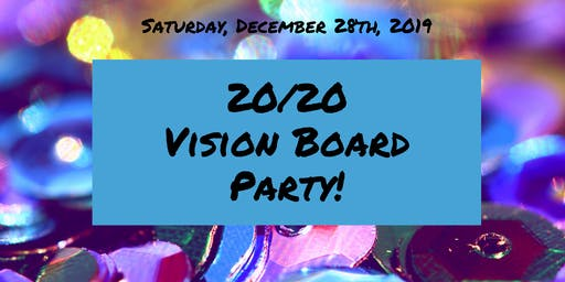 2020 Vision Board Party!