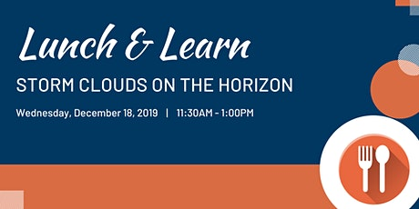 """Lunch and Learn """"Storm Clouds on the Horizon"""" tickets"""