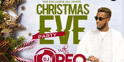 CHRISTMAS WITH DJ OREO (The Exclusive All White Christmas Eve Party)