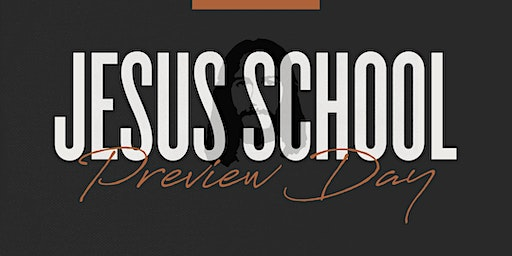 Jesus School Preview Day
