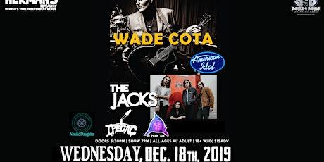 Wade Cota (American Idol Season 17 Finalist) with The Jacks tickets