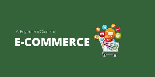 A Beginner's Guide to E-commerce