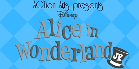 Alice in Wonderland Jr. presented by ACTion Arts tickets