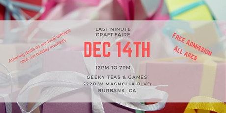 Craft Faire for Last-Minute Geeky Gifts! tickets