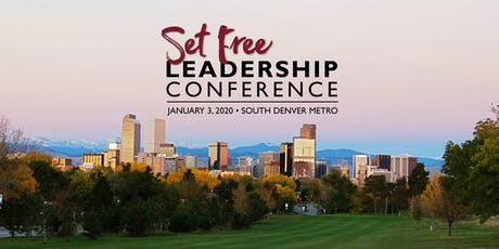 Set Free Leadership Conference - Denver, CO tickets