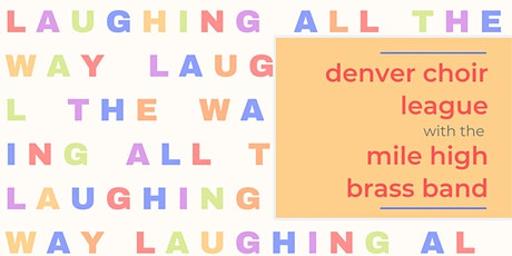 Denver Choir League - Laughing All the Way tickets