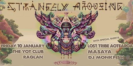 Strangely Arousing, Masaya, Lost Tribe Aotearoa & DJ Monkfish tickets