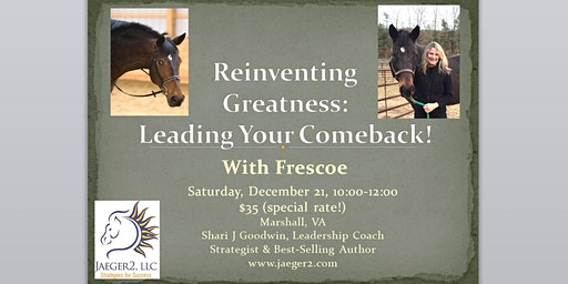 Reinventing Greatness: Leading Your Comeback by Way of the Horse!